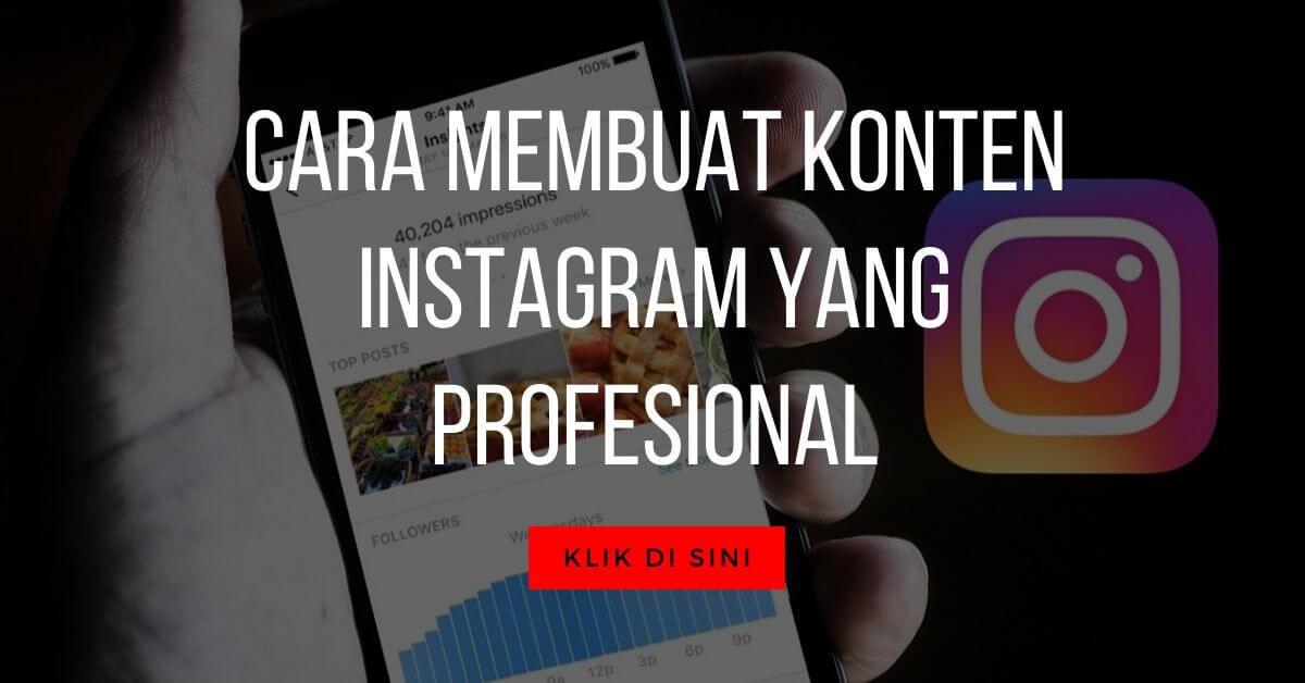 Cara Membuat Konten Instagram yang Profesional